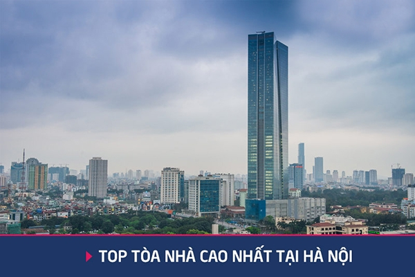 Điểm mặt top 10 tòa nhà cao nhất Hà Nội